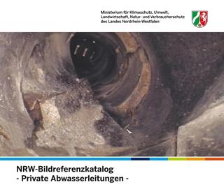 """Bildreferenzkatalog """"Private Abwasserleitungen"""" des NRW-Umweltministeriums"""